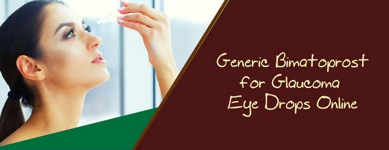 Generic Bimatoprost for Glaucoma Online