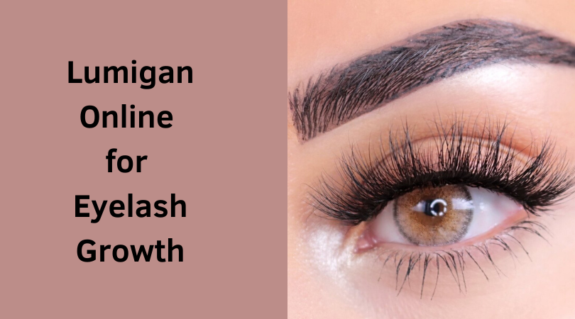 Lumigan Online for Eyelash Growth